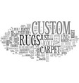 What do custom rugs have to offer text word cloud vector image