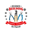 Work tools for home repair building emblem vector image vector image