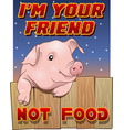 cute pig - im your friend not food vector image vector image