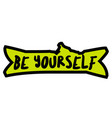 be yourself original quote vector image
