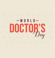 greeting card for world doctor day vector image