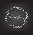 Wedding card with floral wreath chalkboard style vector image