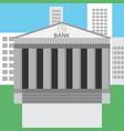 Bank building design flat vector image