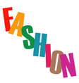 Word fashion in colorful letters vector image