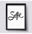 Black Text Design for Selfie Concept on a Frame vector image