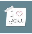 Adhesive Notes with scotch I love you vector image