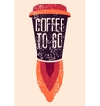 Cup Rocket Coffee To Go typographic poster vector image