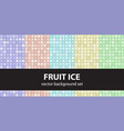 abstract pattern set fruit ice seamless vector image