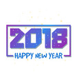 Happy new year 2018 colorful design greeting vector image