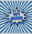 error 404 page not found pop art style comic vector image