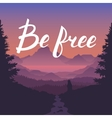 Be free lettering calligraphy on sunset landscape vector image
