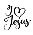 hand drawn i love jesus lettering with heart text vector image