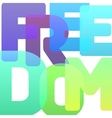 Typography poster Freedom of bold vector image