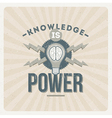 Knowledge is power - quote type design vector image vector image