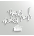 Happy Turkey Day - lettering Greeting Card vector image