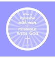 Bible verse All things are possible for God vector image