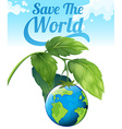 Save the world theme with earth and leaves vector image