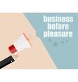 business before pleasure flat design vector image