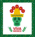 viva mexico skull hat and flower card vector image