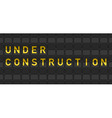 Under Construction Flip Board vector image