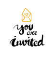 you are invited calligraphy design vector image