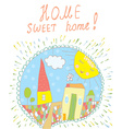 Sweet home card with town and sun vector image