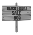 Black Friday sale wooden sign icon vector image