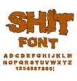 Shit font Letters from poop Alphabet shit vector image