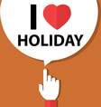I love holiday forefinger with bubble vector image