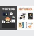 109work hard play harder vector image