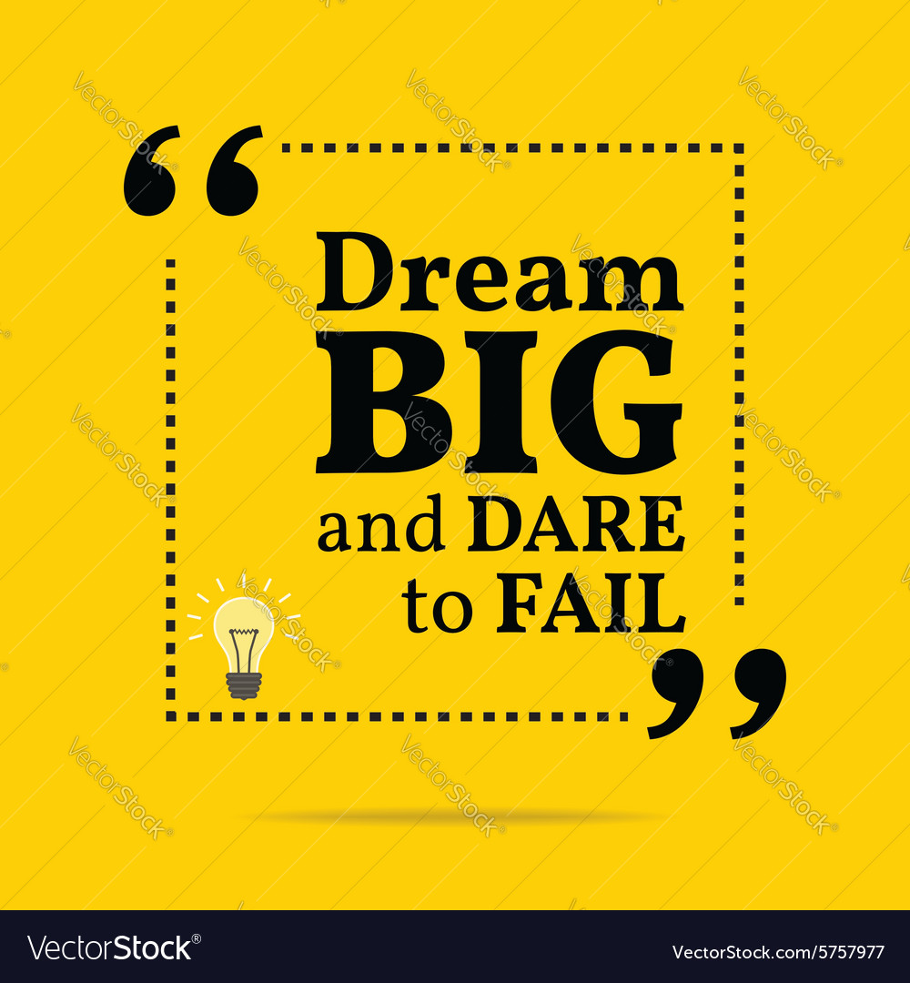 Inspirational motivational quote dream big and vector
