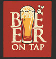 label for beer on tap with overflowing beer glass vector image