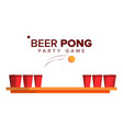beer pong game alcohol party game red vector image