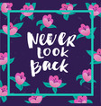 hand drawn calligraphy never look back vector image