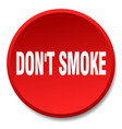 Dont smoke red round flat isolated push button vector image
