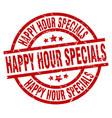 happy hour specials round red grunge stamp vector image