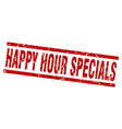 square grunge red happy hour specials stamp vector image