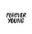 hand drawn forever young lettering vector image