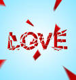 Crashed love word broken vector image