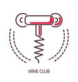 wine club promotional emblem with simple corkscrew vector image