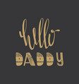 poster with lettering hi daddy vector image