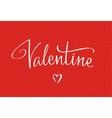 Valentine handwritten lettering vector image