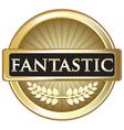 Fantastic Gold Label vector image