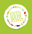 support local farmers creative organic eco vector image