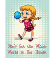 Got the whole world in her hands vector image