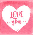 hand drawn watercolor heart with calligraphy text vector image