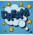 Bubble with Expression Dream in Vintage Style vector image vector image