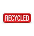 Recycled red 3d square button isolated on white vector image