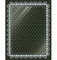 Lace frame with glass on the background polka dots vector image
