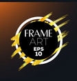 circle with gold brush frame art vector image